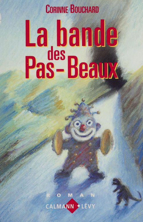 La Bande des pas-beaux  - Corinne Bouchard