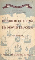 Histoire de l'esclavage dans les colonies françaises  - Gaston Martin