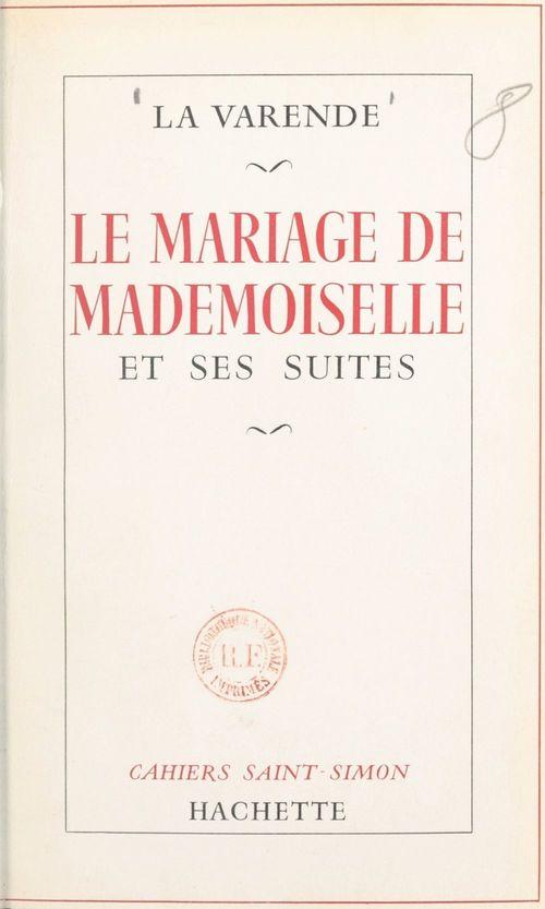 Le mariage de Mademoiselle et ses suites