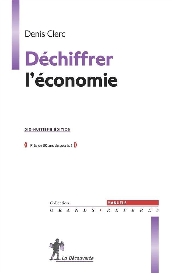 Déchiffrer l'économie (18e édition)