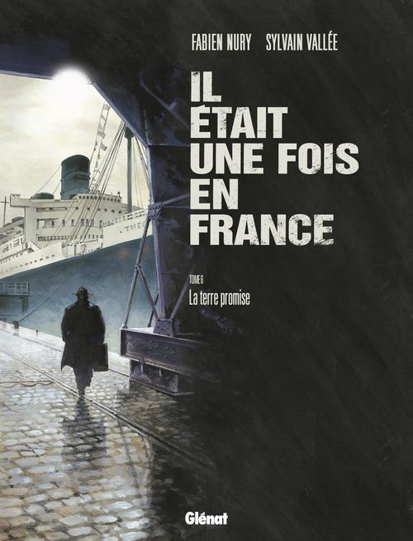 IL ETAIT UNE FOIS EN FRANCE - TOME 06 - LA TERRE PROMISE NURY+VALLEE