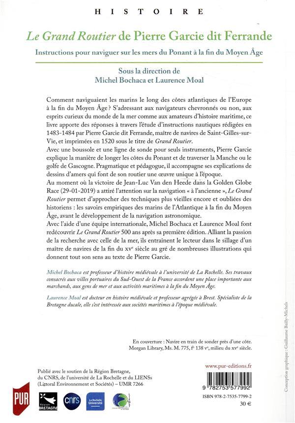 Le Grand Routier de Pierre Garcie dit Ferrande ; instructions pour naviguer sur les mers du Ponant à la fin du Moyen Age