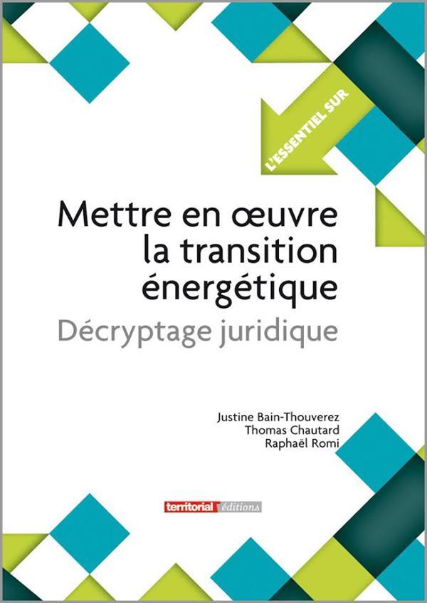L'ESSENTIEL SUR T.306 ; mettre en oeuvre la transition énergétique ; décryptage juridique