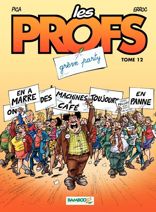 Vente Livre Numérique : Les Profs - Tome 12 - Grève party  - Erroc