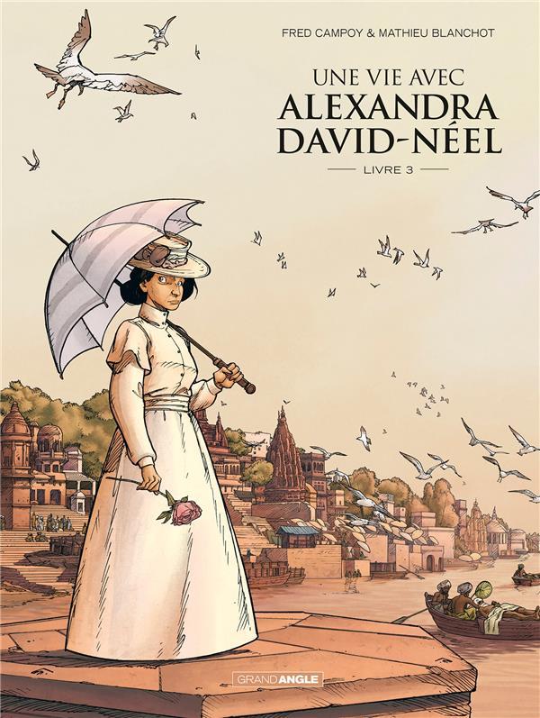 Une vie avec Alexandra David-Néel T.3