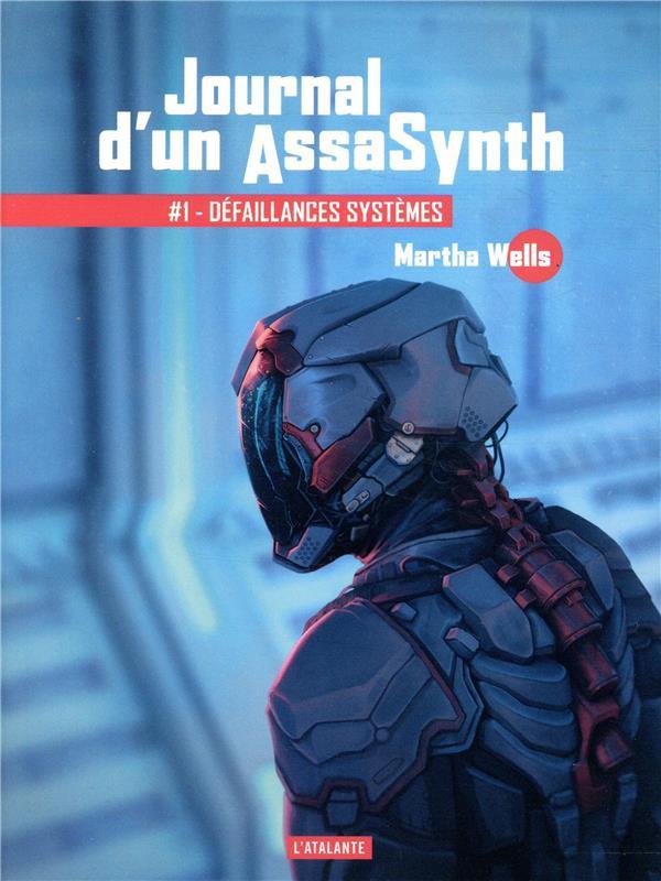 Journal d'un AssaSynth T.1 ; défaillances systèmes