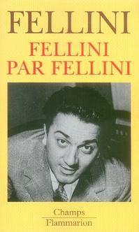 Fellini Par Fellini (Edition 2007)