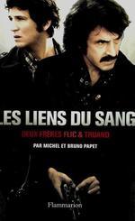 Les Liens du sang  - Michel Papet - Bruno Papet
