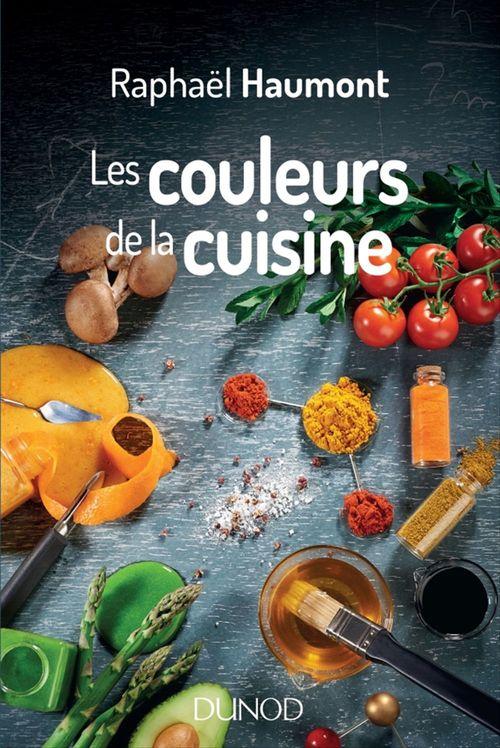 Les couleurs de la cuisine ; avec Raphaël Haumont, la science a du goût!