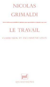Le travail ; communion et excommunication