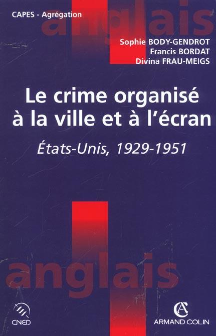 Le crime organise a la ville et a l'ecran ; etats-unis ; 1929-1951