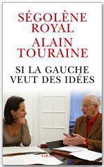 Vente Livre Numérique : Si la gauche veut des idées  - Alain TOURAINE - Ségolène Royal