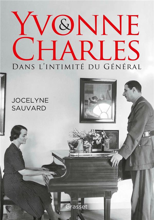 Yvonne et Charles ; dans l'intimité du général