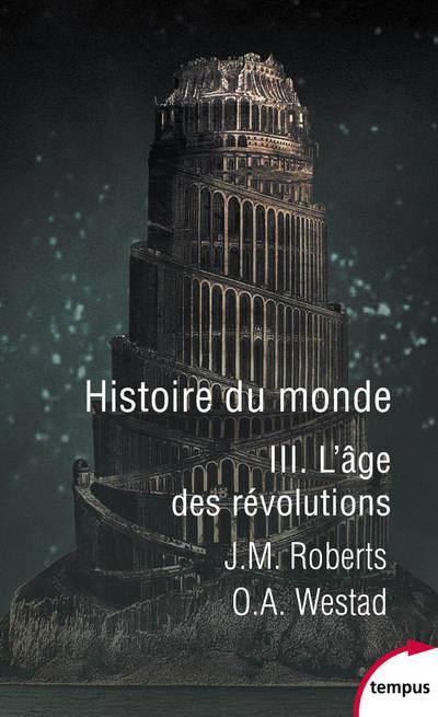 Histoire du monde t.3 ; l'âge des révolutions
