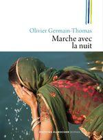 Vente Livre Numérique : Marche avec la nuit  - Olivier Germain-Thomas
