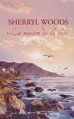Vente EBooks : La maison de la baie  - Sherryl Woods