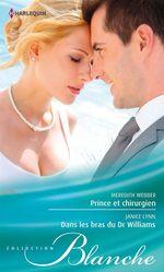 Vente Livre Numérique : Prince et chirurgien - Dans les bras du Dr Williams  - Janice Lynn - Meredith Webber