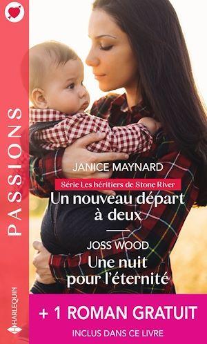 Vente EBooks : Un nouveau départ à deux - Une nuit pour l'éternité - L'enfant qu'elle espérait  - Janice Maynard  - Kathie DeNosky  - Joss Wood
