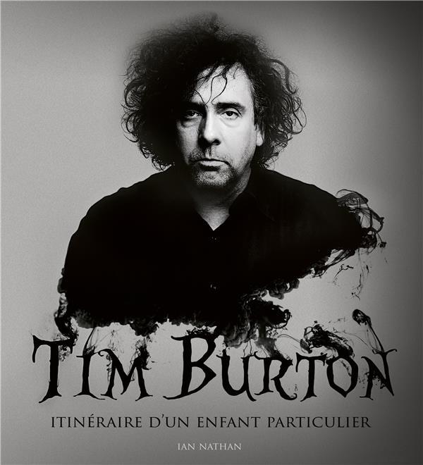 Tim Burton ; itinéraire d'un enfant particulier