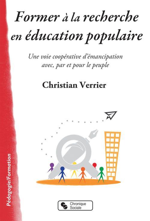 Former à la recherche en éducation populaire ; une voie coopérative d'émancipation avec, par et pour le peuple