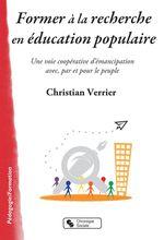 Vente Livre Numérique : Former à la recherche en éducation populaire  - Christian Verrier