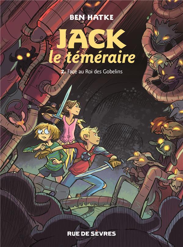 JACK LE TEMERAIRE T.2  -  JACK LE TEMERAIRE FACE AU ROI DES GOBELINS