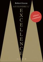 Vente EBooks : Atteindre l'excellence : l'édition condensée  - Robert Greene