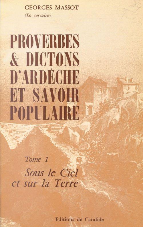 Proverbes et dictons d'Ardèche et savoir populaire (1) : Sous le ciel et la terre