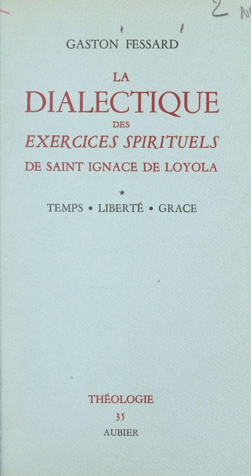 La dialectique des Exercices spirituels de saint Ignace de Loyola (1)