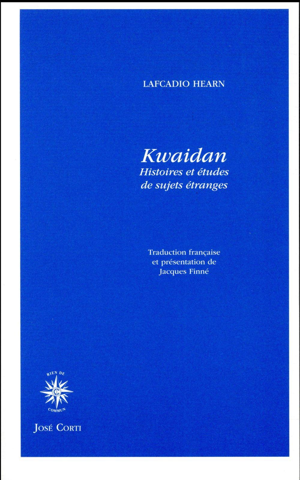 Kwaidan ; histoires et études de sujets étranges