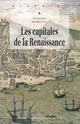 Les capitales de la Renaissance  - Jean-Marie Le Gall