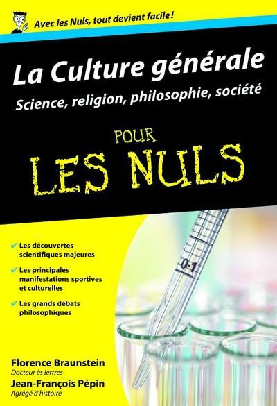 LA CULTURE GENERALE POUR LES NULS T.2  -  SCIENCES, RELIGION, PHILOSOPHIE, SOCIETE BRAUNSTEIN, FLORENCE