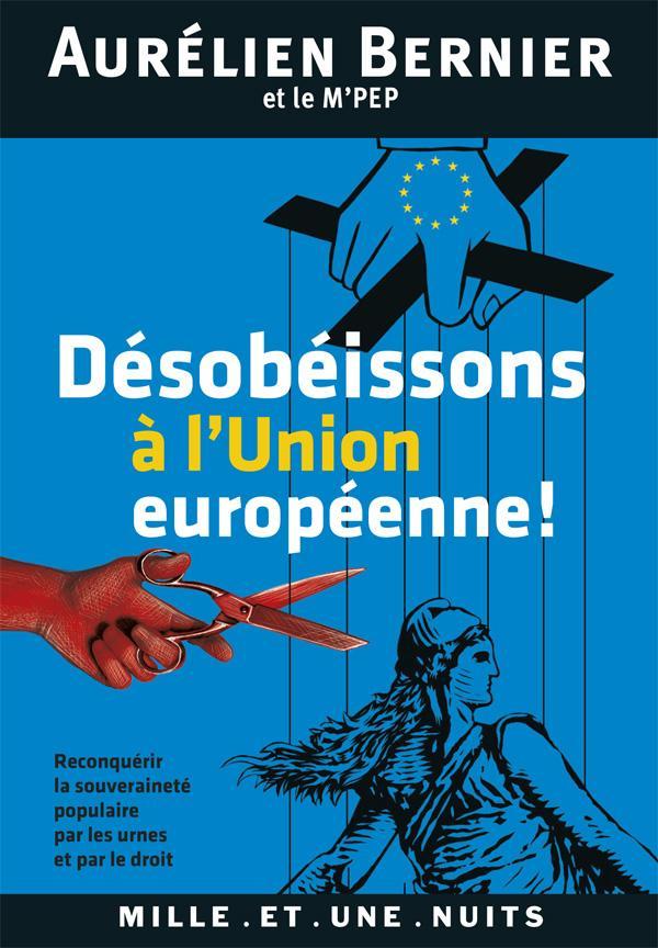 Désobéissons à l'Union européenne !