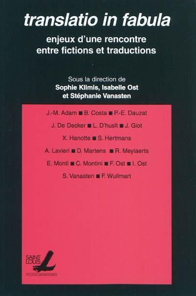 Translatio in fabula : enjeux d'une rencontre entre fictions et traductions