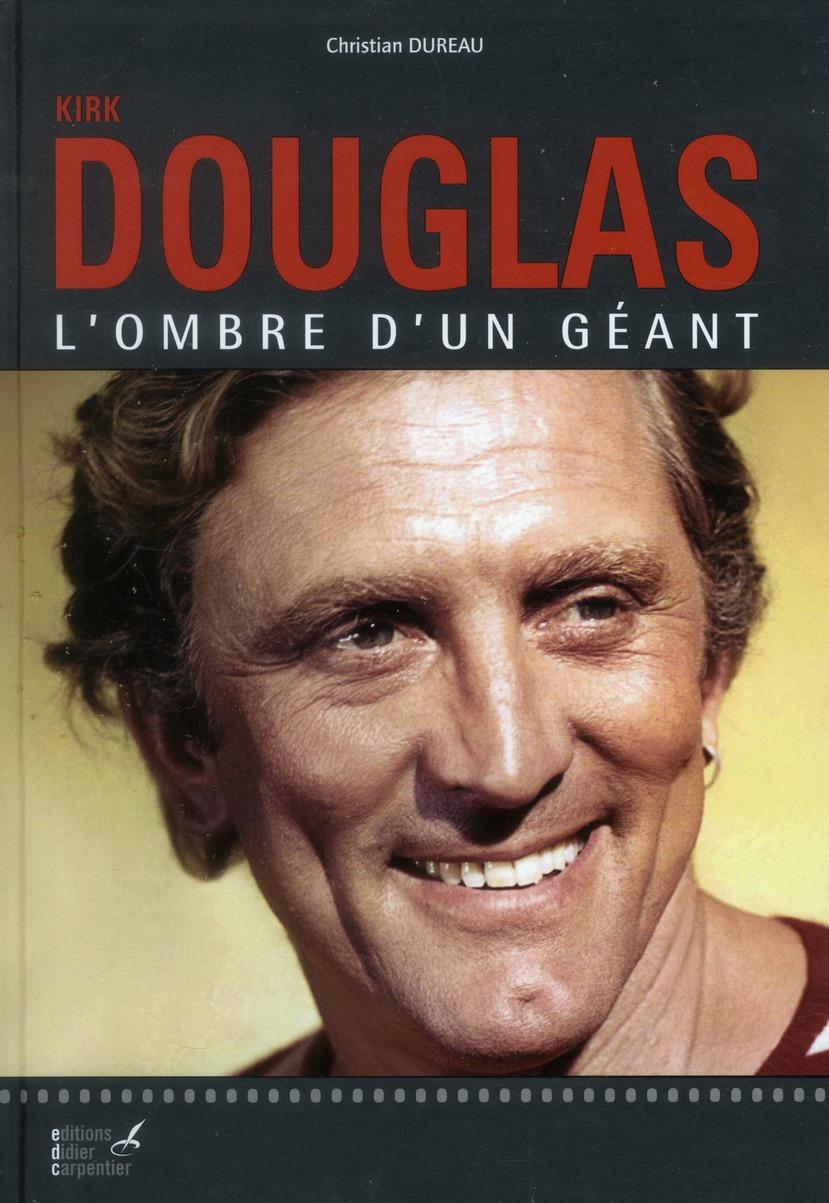 Kirk Douglas ; l'ombre d'un géant
