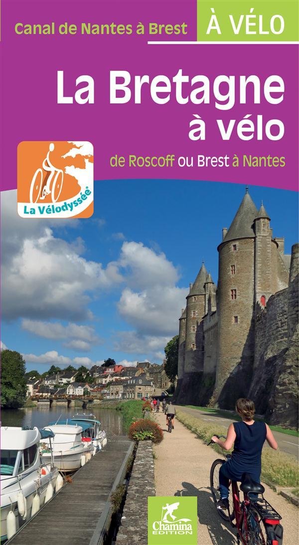 La Bretagne à vélo, de Roscoff ou Brest à Nantes ; canal de Nantes à Brest à vélo
