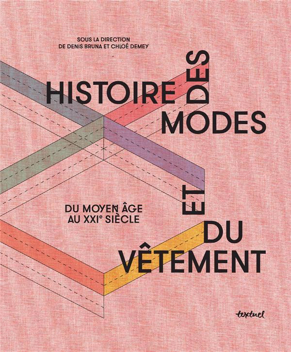 Histoire des modes et du vêtement ; du moyen âge au XXIe siècle