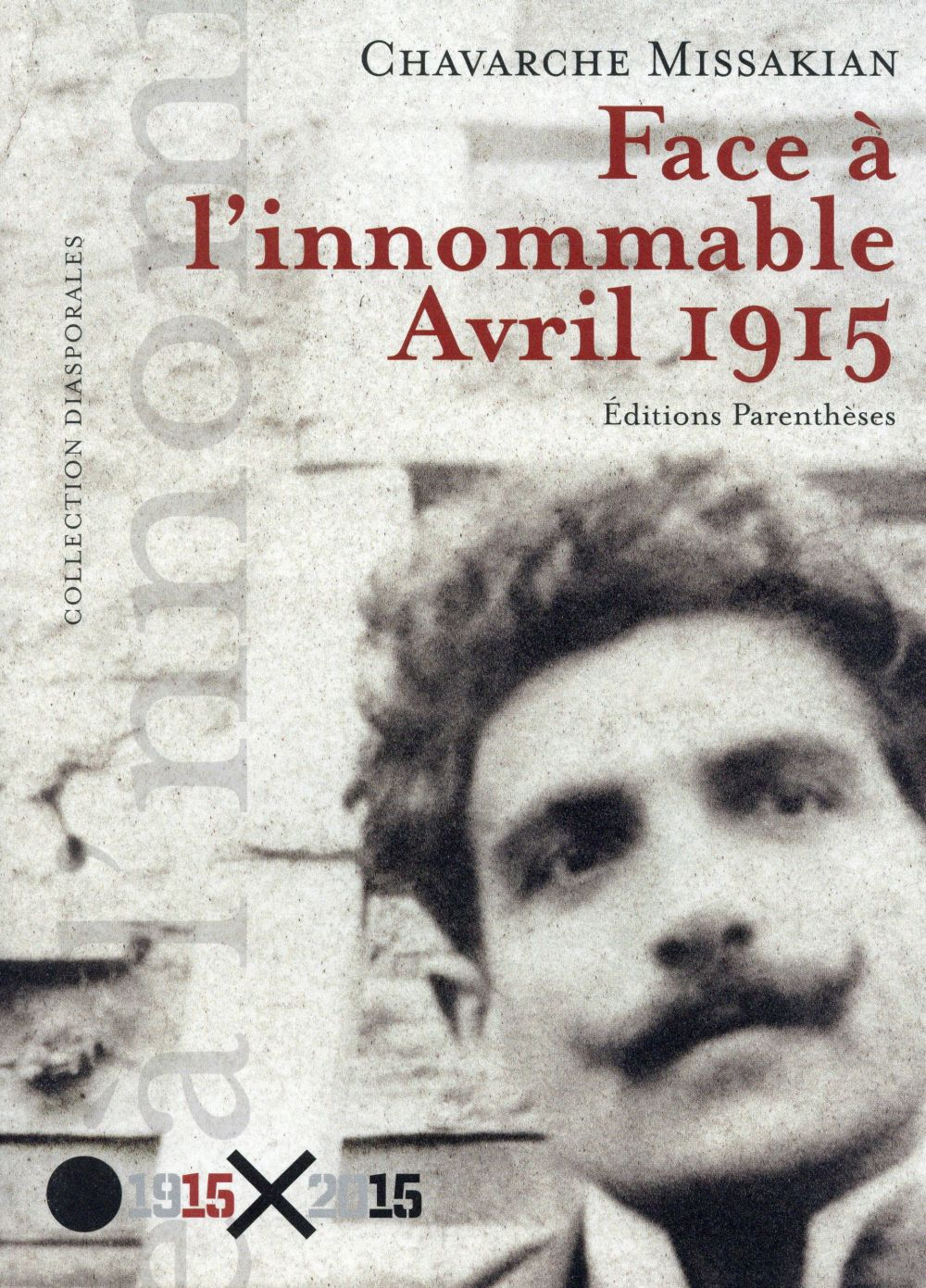 Face à l'innomable ; avril 1915