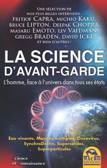La Science D'Avant-Garde ; L'Homme, Face A L'Univers Dans Tous Ses Etats