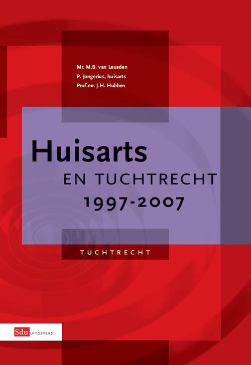 Huisarts en tuchtrecht  / 1997-2007