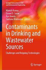 Contaminants in Drinking and Wastewater Sources  - Ryo Honda - Daniel D. Snow - Manish Kumar - Santanu Mukherjee
