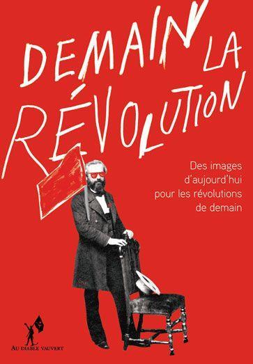 demain la révolution ! des images d'aujourd'hui pour les révolutions de demain