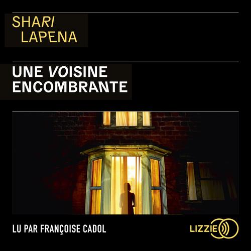 Vente AudioBook : Une voisine encombrante  - Shari Lapena