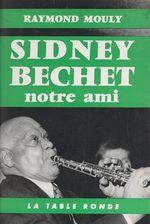 Sidney Bechet, notre ami