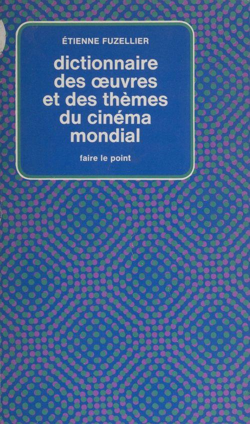 Dictionnaire des oeuvres et des thèmes du cinéma mondial