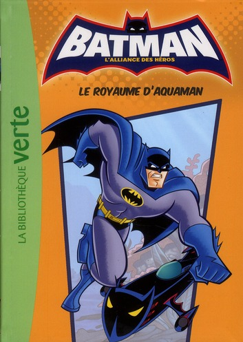 Batman - l'alliance des héros T.3 ; le royaume d'Aquaman