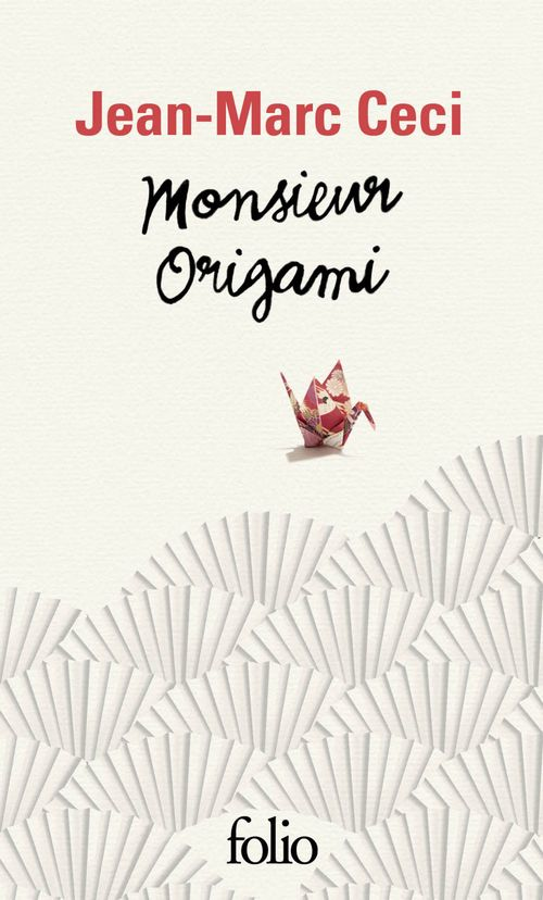 Monsieur Origami  - Jean-Marc Ceci