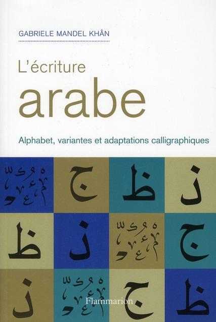 écriture arabe ; alphabet, variantes et adaptations calligraphiques