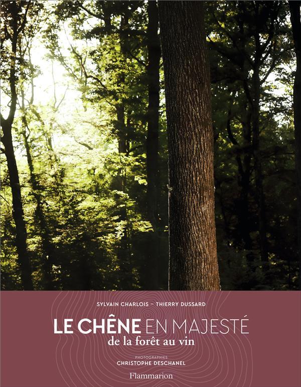 Le chêne en majesté ; de la forêt au vin