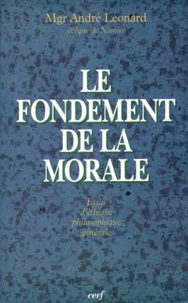 Le fondement de la morale ; essai d'éthique philosophique générale